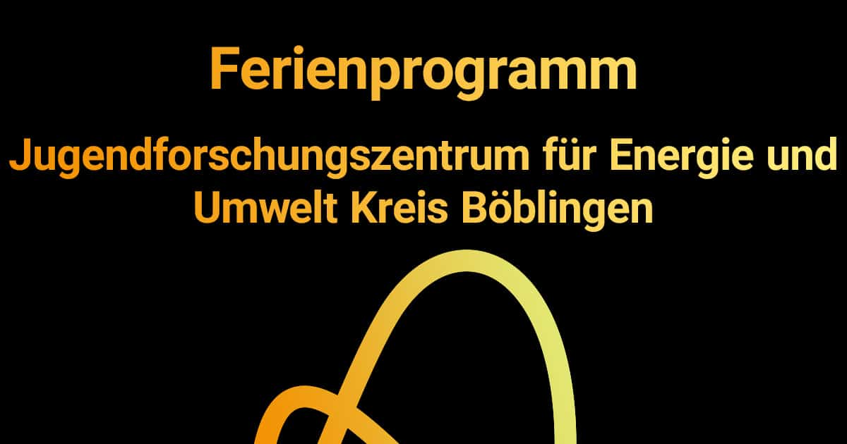 Events_Ferienprogramm-Jugendforschungszentrum-Sindelfingen_2019